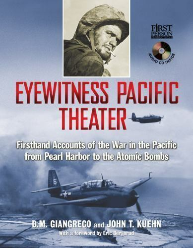 Eyewitness Pacific Theater Firsthand Accounts Of The War In The