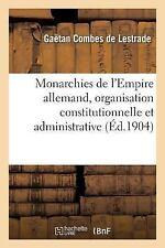 Monarchies de l'Empire Allemand, Organisation Constitutionnelle et...