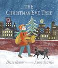 The Christmas Eve Tree by Delia Huddy (Hardback, 2015)