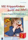Mit Krippenkindern durch das Jahr! 02 von Beate Vogel und Eva Danner (2012, Kunststoffeinband)