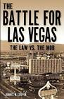 The Battle for Las Vegas: The Law vs the Mob by Dennis N. Griffin (Paperback, 2006)