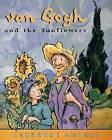 Van Gogh and the Sunflowers by Laurence Anholt (Paperback / softback)
