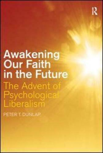 Awakening Our Faith in the Future by Peter T Dunlap