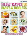 The Planet Organic Best Recipes for Babies and Toddlers: More Than 100 Easy Recipes for Delicious Purees and Meals by Renee Elliott (Paperback, 2010)
