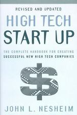 High Tech Start Up, Revised and Updated: The Complete Handbook For Creating Su..