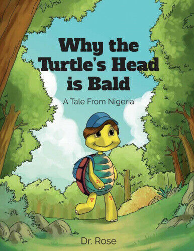 Why the Turtle's Head is Bald by Ihedigbo, Rose.
