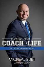 Everybody Needs a Coach in Life by Micheal Burt (Hardback, 2017)