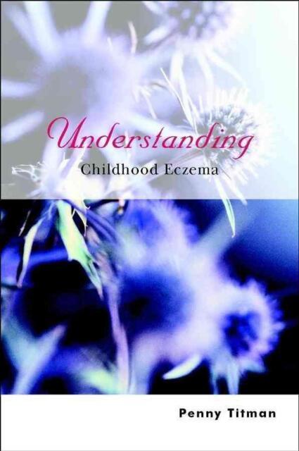 Understanding Childhood Eczema von Penny Titman