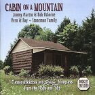 Cabin on a Mountain by Various Artists (CD, Apr-2004, King)