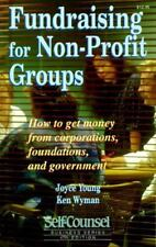 Fundraising for Non-Profit Groups: How to Get Money from Corporations,-ExLibrary