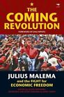 The Coming Revolution: Julius Malema and the Fight for Economic Freedom by Jacana Media (Pty) Ltd (Paperback, 2014)