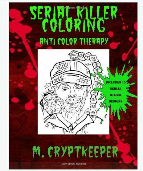 Horror Coloring Bks.: Serial Killer Coloring Book : A Halloween Coloring  Book For Adults - Gothic Color Therapy: Blood, Horror, Murder, Gore And  More By M. Cryptkeeper (2017, Trade Paperback) For Sale Online EBay