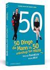 50 Dinge, die Mann bis 50 unbedingt tun muss ... von Clemens Hagen und Kimberly Hoppe (2013, Taschenbuch)