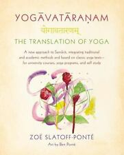 Yogavataranam: the Translation of Yoga : A New Approach to Sanskrit,...