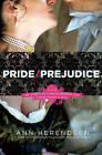 Pride/Prejudice: A Novel of Mr. Darcy, Elizabeth Bennet, and Their Forbidden Lovers by Ann Herendeen (Paperback, 2010)