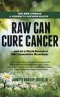 Raw Can Cure Cancer: ...And Set a World Record of 366 Consecutive Marathons by Janette Murray-Wakelin (Paperback, 2014)