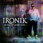 No Point in Wasting Tears Ironik Very Good