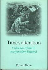 Time's Alteration Calendar Reform In Early Modern England by Robert Poole HC