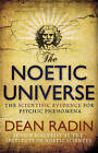 The Noetic Universe by Dean Radin (Paperback, 2009)
