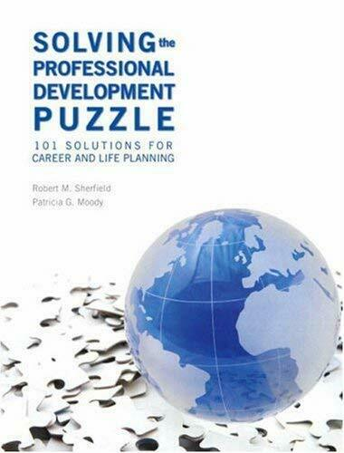 Solving the Professional Development Puzzle : 101 Solutions for Career and Life