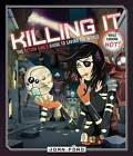 Killing It: The Action Girl's Guide to Saving the World (While Looking Hot) by Joan Ford (Paperback / softback, 2016)