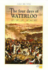 Four Days of Waterloo: 15th, 16th, 17th and 18th June 1815 by Luc De Vos (Paperback, 2002)