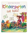 Kindergarten ist toll! von Katja Reider (2014, Gebundene Ausgabe)