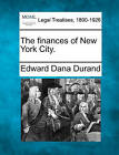 The Finances of New York City. by Edward Dana Durand (Paperback / softback, 2010)