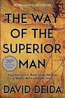 Way of the Superior Man: A Spiritual Guide to Mastering the Challenges of Women, Work, and Sexual Desire by David Deida (Paperback, 2017)