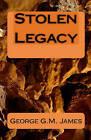 Stolen Legacy by George G M James (Paperback / softback)