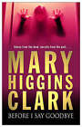 Before I Say Goodbye by Mary Higgins Clark (Paperback, 2001)
