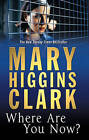 Where Are You Now? by Mary Higgins Clark (Paperback, 2009)