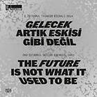 The Future is Not What it Used to be: The 2nd Istanbul Design Biennial by Hatje Cantz (Paperback, 2015)