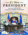 If I Were President by Catherine Stier (Paperback / softback, 1999)