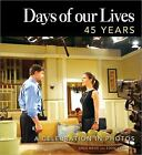 Days of Our Lives 45 Years : A Celebration in Photos by Greg Meng, Days of Our Lives Staff and Eddie Campbell (2010, Hardcover)