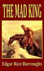 The Mad King by Edgar Rice Burroughs (Paperback / softback, 2009)