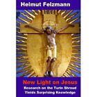 Light on Jesus Research Turin Shroud Yields Surprising Knowle. 9781409216063