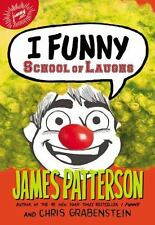 I Funny: I Funny: School of Laughs 5 by James Patterson (2017, Hardcover)