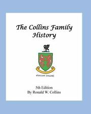 The Collins Family History by Ronald W. Collins (2014, Paperback)