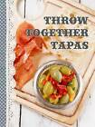Shopping Recipe Notes-Throw Together Tapas: Tear Out Recipe Notes by Spank Stationery (Hardback, 2015)