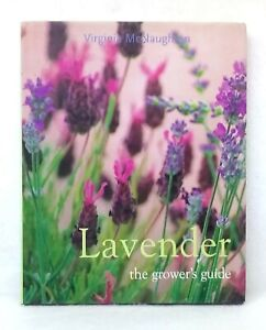 Lavender-the-Grower-039-s-Guide-by-Virginia-McNaughton-exc-cond-used-hardcover-2001