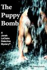 The Puppy Bomb a Jonah Leclaire Detective Mystery by James Lynch Paperback