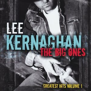 LEE-KERNAGHAN-THE-BIG-ONES-CD-HAT-TOWN-GREATEST-HITS-BEST-OF-NEW