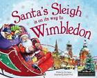 Santa's Sleigh is on its Way to Wimbledon by Eric James (Hardback, 2015)