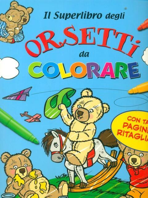 IL SUPERLIBRO DEGLI ORSETTI DA COLORARE RAGAZZI AA.VV. DAMI EDITORE 2005-