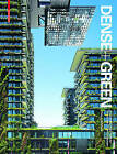 Dense + Green: Innovative Building Types for Sustainable Urban Architecture by Thomas Schropfer (Hardback, 2016)