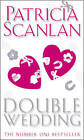 Double Wedding by Patricia Scanlan (Paperback, 2005)