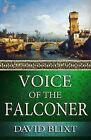 Voice of the Falconer by David Blixt (Paperback / softback, 2013)