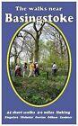 The Walks Near Basingstoke: 44 Short  Walks - 4-6 Miles Linking Kingsclere, Silchester, Overton, Odiham, Candover by Bill Andrews (Paperback, 2010)