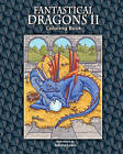 Fantastical Dragons II: Coloring Book by Tabitha Ladin (Paperback / softback, 2010)